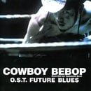 Cowboy Bebop: Future Blues