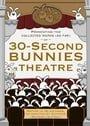 30-Second Bunny Theatre