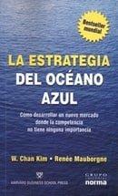 La Estrategia del Océano Azul. Cómo crearse un Mercado sin rivales y hacer que la competencia sea ir