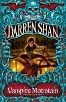 Cirque Du Freak #4: Vampire Mountain: Book 4 in the Saga of Darren Shan (Cirque Du Freak: The Saga o