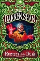 Cirque Du Freak #7: Hunters of the Dusk: Book 7 in the Saga of Darren Shan (Cirque Du Freak: The Sag