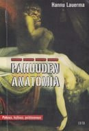 Pahuuden anatomia (The Anatomy of Evilness)