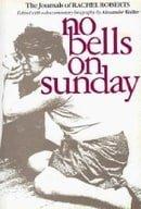 No Bells on Sunday: Journals of Rachel Roberts