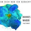 An dich hab ich gedacht – Wader singt Schubert
