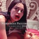 Murderous Passions : The Delirious Cinema of Jesus Franco by Stephen Thrower (June 25, 2015) Hardcov