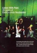 Einsturzende Neubauten: Listen With Pain - 20 Years of Einstürzende Neubauten