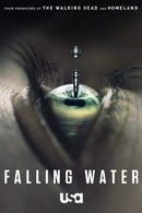 Falling Water                                  (2016- )