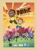 Le monde de Pahé                                  (2009- )