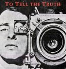 TO TELL THE TRUTH: A HISTORY OF DOCUMENTARY FILM 1928-1946