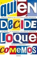 Quien decide lo que comemos (Spanish Edition)