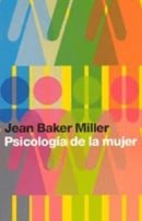 Psicologia de la Mujer/ Toward a New Psychology of Woman (Saberes Cotidianos/ Everyday Knowledge) (S