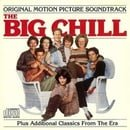 The Big Chill - Original Motion Picture Soundtrack Plus Additional Classics From the Era