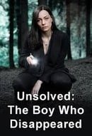 Unsolved: The Boy Who Disappeared