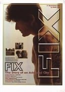FIX: The Story of an Addicted City                                  (2002)