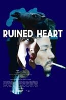 Ruined Heart: Another Lovestory Between a Criminal  a Whore