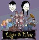Edgar & Ellen                                  (2007-2008)