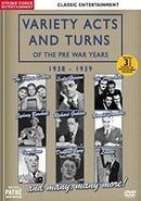 Variety Acts and Turns of the Pre War Years: 1938 - 1939