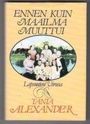 Ennen kuin maailma muuttui - Lapsuuteni Virossa