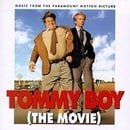 Tommy Boy (The Movie) [Music From The Paramount Motion Picture]