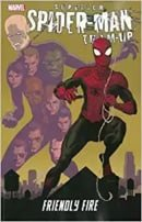 Superior Spider-Man Team-Up: Friendly Fire (Spider-Man (Graphic Novels))