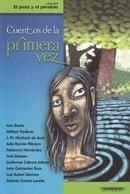 Cuentos De La Primera Vez (Coleccion el Pozo y el Pendulo) (Spanish Edition)