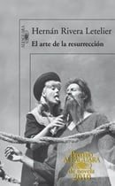 El arte de la resurreccion / The Art of Resurrection (Premio Alfaguara 2010) (Spanish Edition)