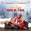 Dear Santa, Bring Me a Man (feat. Courtney Act, Alaska Thunderfuck & Willam)