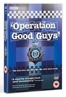 Operation Good Guys: Complete Series 1-3