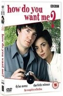 How Do You Want Me?: The Complete Collection