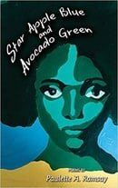 Star Apple Blue and Avocado Green: Poems by Paulette A. Ramsay