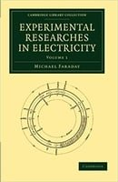 Experimental Researches in Electricity (Cambridge Library Collection - Physical  Sciences) (Volume 1