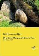 Ueber Entwicklungsgeschichte der Tiere: Zweiter Teil (German Edition)