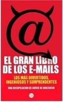 El gran libro de los e-mails (The Funniest E-mails) (Spanish Edition)