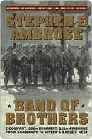 Band of Brothers: E Company, 506th Regiment, 101st Airborne from Normandy to Hitler