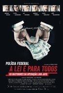 Polícia Federal: A Lei é para Todos