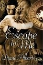 Escape to Me (1Night Stand #131) by