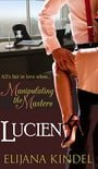 Lucien (Manipulating The Masters #1)