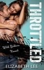 Throttled (Wild Riders #1) by Elizabeth Lee