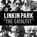 Linkin Park: The Catalyst
