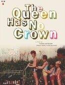 The Queen Has No Crown