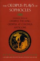 The Oedipus Plays of Sophocles: Oedipus the King; Oedipus at Colonus; Antigone