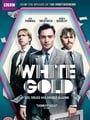 White Gold                                  (2017- )