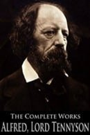 The Complete Works - Alfred, Lord Tennyson