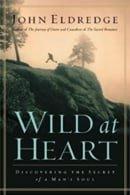 Wild at Heart - John Eldredge