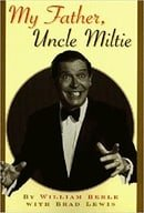 My Father, Uncle Miltie
