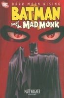 Batman And The Mad Monk TP (Dark Moon Rising)