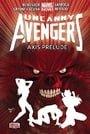 Uncanny Avengers Volume 5: Axis Prelude