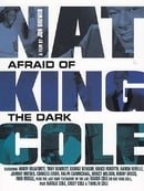 Nat King Cole: Afraid of the Dark                                  (2014)