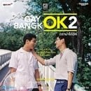 Gay OK Bangkok                                  (2016- )
