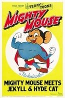 Mighty Mouse Meets Jekyll and Hyde Cat